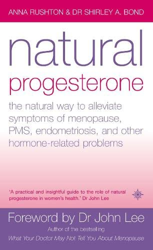 9780007156092: Natural Progesterone: The natural way to alleviate symptoms of menopause, PMS, endometriosis and other hormone-related problems