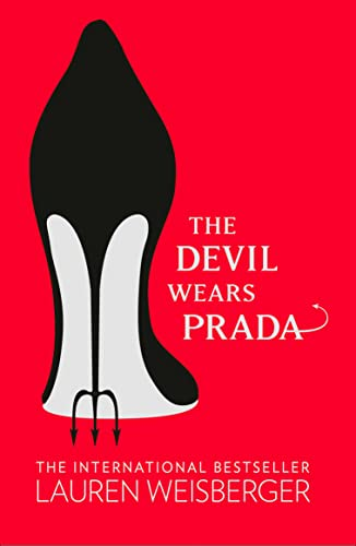 Devil Wears Prada 9780007156108 The classic bestseller - over a million copies sold worldwide High fashion, low cunning - and the boss from hell When Andrea first sets