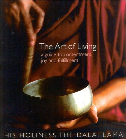 9780007156160: The Art of Living: A Guide to Contentment, Joy and Fulfillment