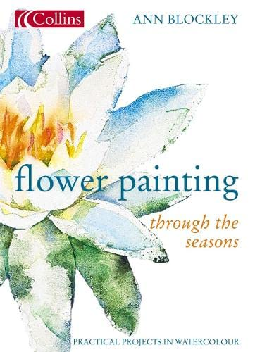 9780007156184: Flower Painting Through The Seasons