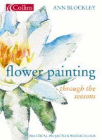 9780007156184: Flower Painting Through The Seasons