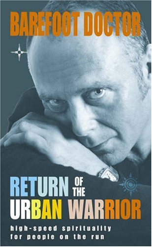 9780007156214: Return of the Urban Warrior: High-speed Spirituality for People on the Run