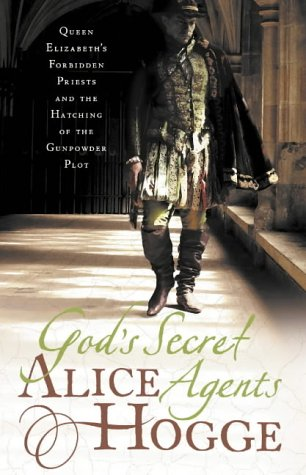 9780007156375: God's Secret Agents: Queen Elizabeth's Forbidden Priests and the Hatching of the Gunpowder Plot
