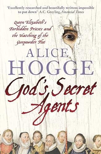 9780007156382: God's Secret Agents: Queen Elizabeth's Forbidden Priests and the Hatching of the Gunpowder Plot