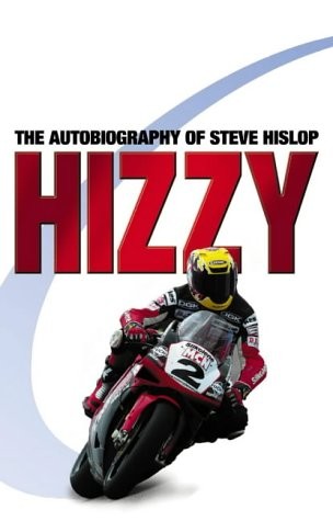 9780007156405: Hizzy: The Autobiography of Steve Hislop