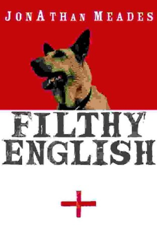 9780007156436: Filthy English