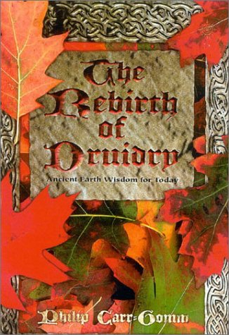 9780007156658: The Rebirth of Druidry: Ancient Earth Wisdom for Today