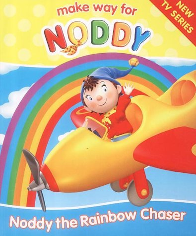 9780007156771: Make Way for Noddy (12) - Noddy the Rainbow Chaser