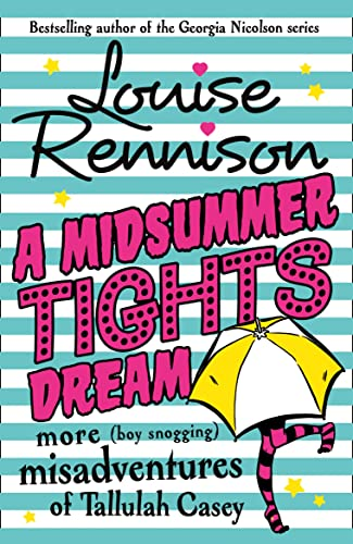 A Midsummer Tights Dream (The Misadventures of Tallulah Casey): Louise Rennison
