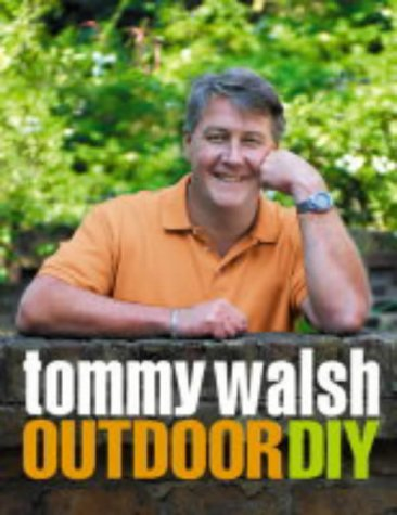 9780007156870: Tommy Walsh Outdoor DIY