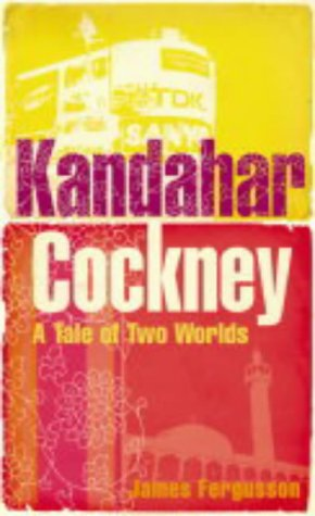 9780007156962: Kandahar Cockney: A Tale of Two Worlds