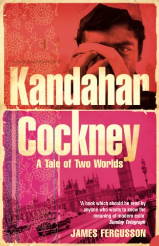 9780007156979: Kandahar Cockney: A Tale of Two Worlds