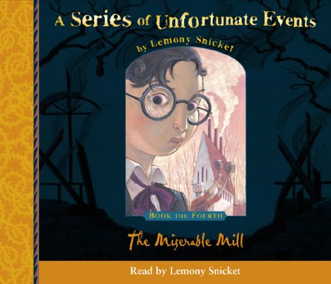 9780007157112: The Miserable Mill (Series of Unfortunate Events)