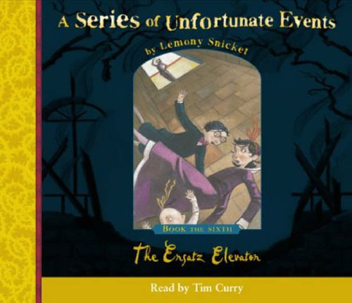 9780007157136: A Series of Unfortunate Events (6) - Book the Sixth - The Ersatz Elevator