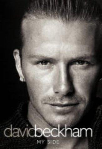 9780007157341: David Beckham My Side