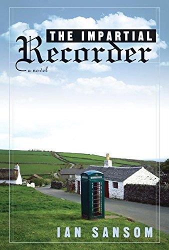 9780007157396: The Impartial Recorder: A Novel