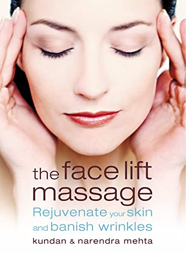 9780007157419: The Face Lift Massage: Rejuvenate Your Skin and Reduce Fine Lines and Wrinkles