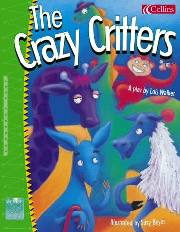 9780007157457: Spotlight on Plays: Crazy Critters No.6 (Spotlight on Plays)
