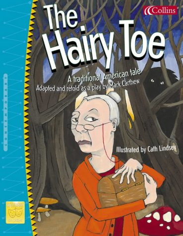 9780007157464: Spotlight on Plays (2) - The Hairy Toe: A traditional American tale: Hairy Toe No.2