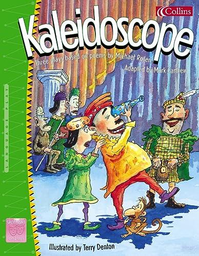 9780007157471: Spotlight on Plays (8) - Kaleidoscope: Three plays based on poems by Michael Rosen: Michael Rosen's Kaleidoscope No.8