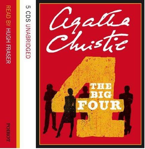 The Big Four: Complete & Unabridged: Agatha Christie, Hugh