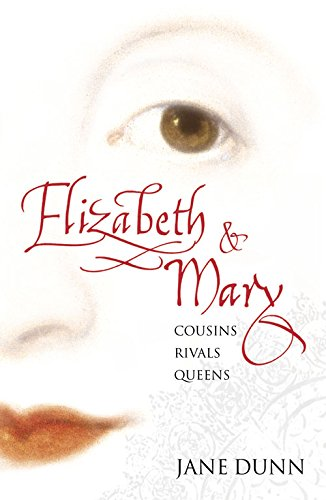 9780007157709: Elizabeth and Mary: Cousins, Rivals, Queens