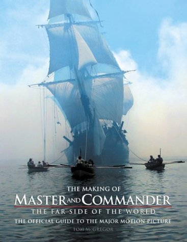 The Making of Master and Commander, the: Tom McGregor