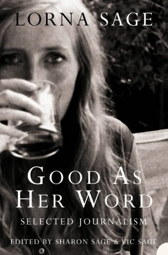 9780007157815: Good as Her Word: Selected Journalism