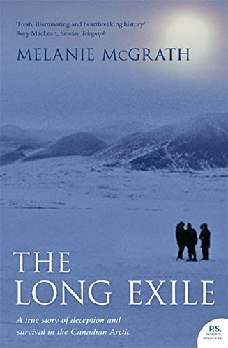 9780007157976: The Long Exile: A true story of deception and survival amongst the Inuit of the Canadian Arctic