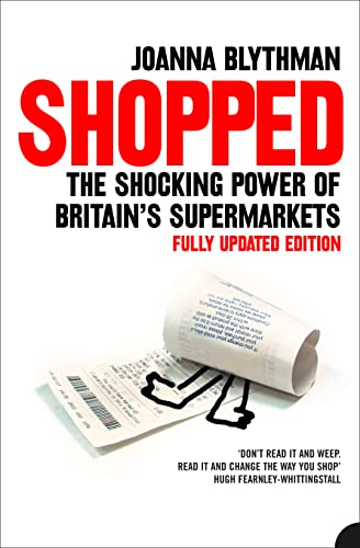 9780007158041: Shopped: The Shocking Power of British Supermarkets