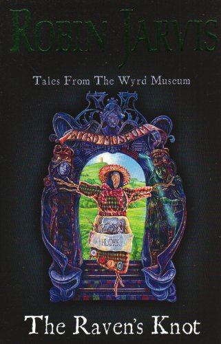9780007158096: The Raven?s Knot (Tales from the Wyrd Museum, Book 2)