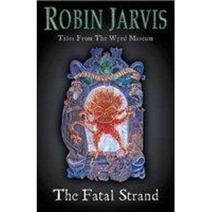 9780007158102: The Fatal Strand (Tales from the Wyrd Museum)