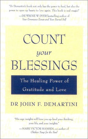 9780007158133: Count Your Blessings: The Healing Power of Gratitude and Love