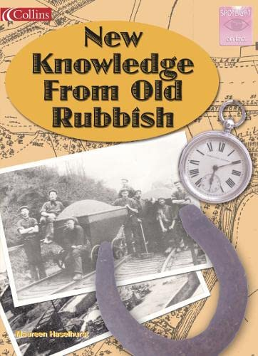 9780007158348: New Knowledge from Old Rubbish (Spotlight on Fact)