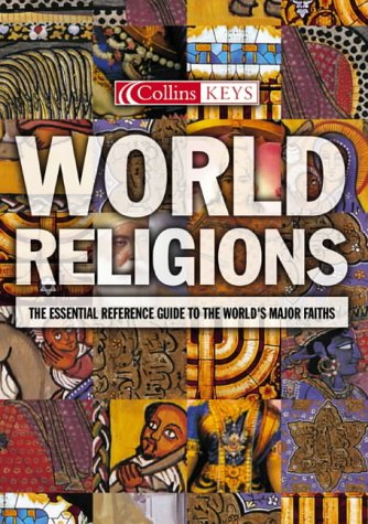 9780007158935: World Religions: The Esential Reference Guide to the World's Major Faiths (Collins Keys)