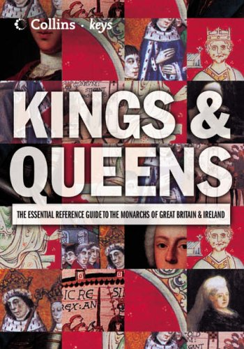 9780007158942: Collins Keys - Kings and Queens: The essential reference guide to the monarchs of Great Britain and Ireland
