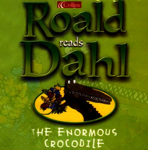 9780007158959: The Enormous Crocodile: Complete and Unabridged