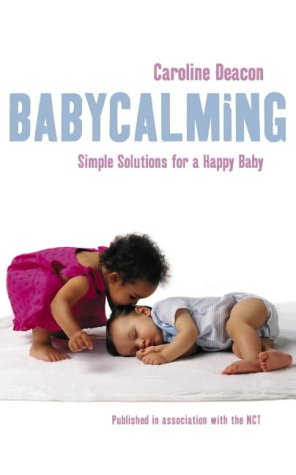 9780007159024: Babycalming: Simple Solutions for a Happy Baby