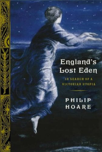 9780007159109: England's Lost Eden: Adventures in a Victorian Utopia