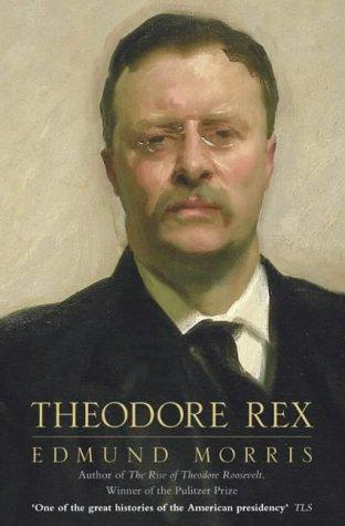 9780007159123: Theodore Rex: 1901–1909