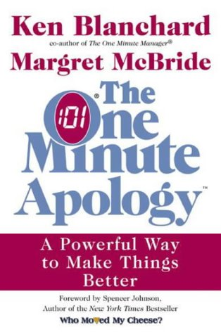 9780007159239: The One Minute Apology: A Powerful Way to Make Things Better