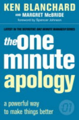 9780007160068: The One Minute Apology (The One Minute Manager): A Powerful Way to Make Things Better