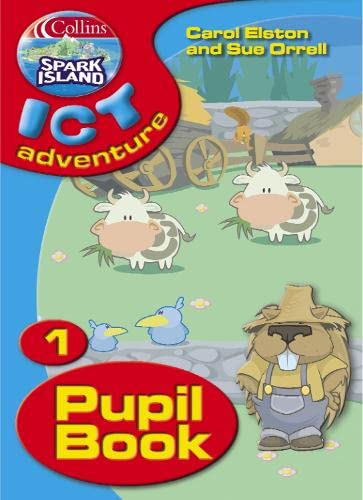 9780007160105: Collins Spark Island ICT Adventure - Year 1 Pupil Book: Pupil's Book Year 1