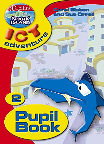 9780007160112: Spark Island: Pupil's Book Year 2 (Collins Spark Island ICT Adventure)