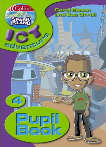 9780007160136: Spark Island ICT Adventure: Pupil's Book Year 4 (Collins Spark Island ICT Adventure)