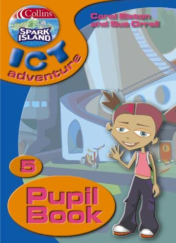 9780007160143: Collins Spark Island ICT Adventure - Year 5 Pupil Book: Pupil's Book Year 5