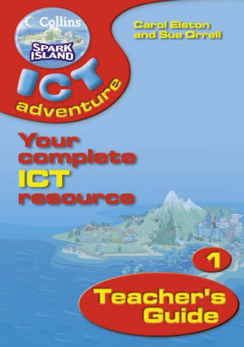 9780007160167: Collins Spark Island ICT Adventure - Year 1 Teacher's Guide: Teacher's Guide Year 1