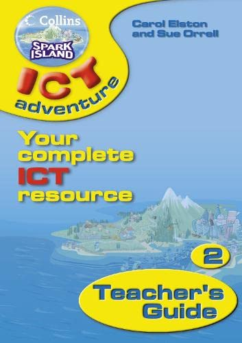 9780007160174: Spark Island ICT Adventure: Teacher's Guide Year 2 (Collins Spark Island ICT Adventure)