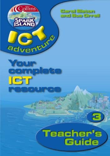 9780007160181: Spark Island ICT Adventure: Teacher's Guide Year 3 (Collins Spark Island ICT Adventure)
