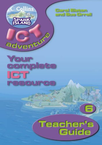 9780007160211: Collins Spark Island ICT Adventure - Year 6 Teacher's Guide: Teacher's Guide Year 6